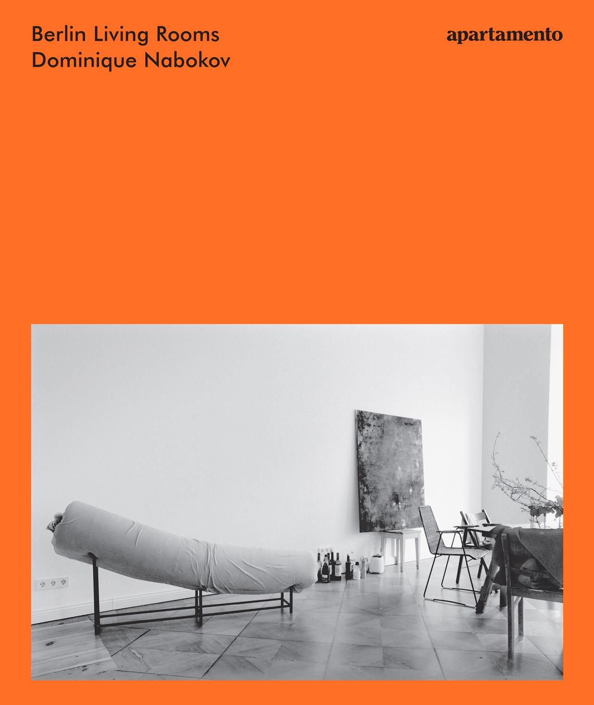 Berlin Living Rooms, Dominique Nabokov U2014 Apartamento Magazine.