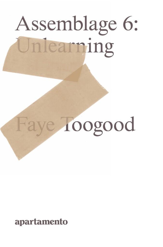 Faye Toogood: Assemblage 6, Unlearning - Apartamento Magazine